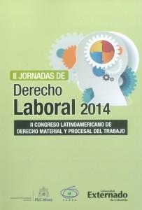 II Jornadas de Derecho laboral 2014 y II Congreso Latinoamericano de Derecho Material y Procesal del Trabajo