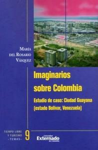 Imaginarios sobre Colombia. Estudio de caso: Ciudad Guayana (estado Bolivar, Venezuela)