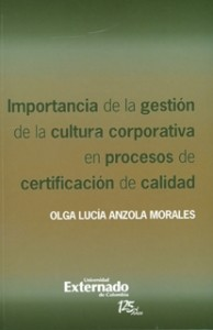 Importancia de la gestión de la cultura corporativa en procesos de certificación de calidad