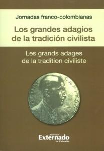 Jornadas franco colombianas: Los grandes adagios de la tradición civilista - Les grands adages de la tradition civiliste