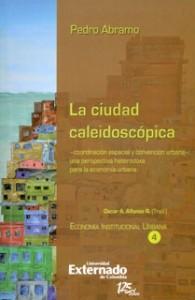 La ciudad caleidoscópica. Coordinación espacial y convención urbana: una perspectiva heterodoxa para la economía urbana