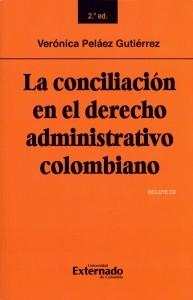 La conciliación en el derecho administrativo colombiano. 2ª edición