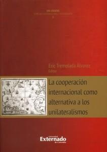La cooperación internacional como alternativa a los unilateralismos.
