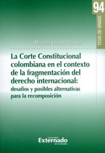 La corte Constitucional colombiana en el contexto de la fragmentación del derecho internacional.