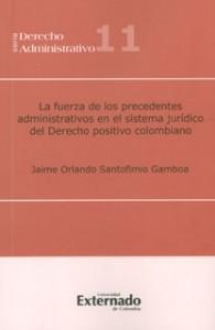 La fuerza de los precedentes administrativos en el sistema jurídico del derecho positivo colombiano