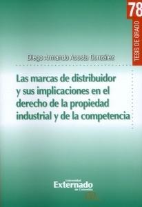 La marcas de distribuidor y sus implicaciones en el derecho de la propiedad industrial y de la competencia