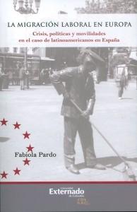 La migración laboral en Europa. Crisis, políticas y movilidades en el caso de latinoamericanos en España