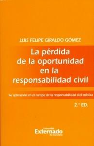 La pérdida de la oportunidad en la responsabilidad civil. Su aplicación en el campo de la responsabilidad civil médica. 2ª edición