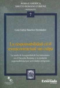 La responsabilidad civil extracontractual sin culpa. La tutela de la seguridad de los transeúntes en el Derecho Romano y la moderna responsabilidad por actividades peligrosas.