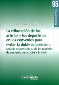 La tributación de los artistas y los deportistas en los convenios para evitar la doble imposición. Análisis del artículo 17 de los modelos de convenio de la OCDE y la ONU.