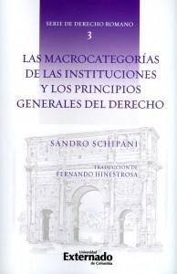 Las macrocategorías de las instituciones y los principios generales del derecho. Serie de derecho romano N°.3
