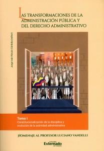 Las transformaciones de la administración pública y del derecho administrativo. Tomo I.