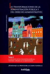 Las transformaciones de la administración pública y del derecho administrativo. Tomo II.