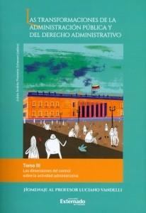 Las transformaciones de la administración pública y el derecho administrativo. Tomo III.