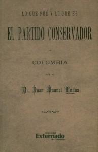 Lo que fue y lo que es el partido Conservador en Colombia
