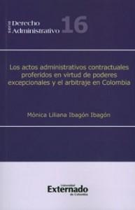Los actos administrativos contractuales proferidos en virtud de poderes excepcionales y el arbitraje en Colombia