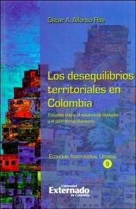 Los desequilibrios territoriales en Colombia. Estudios sobre el sistema de ciudades y el polimetropolitanismo