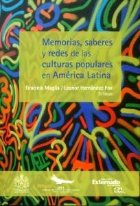 Memorias, saberes y redes de las culturas populares en América Latina