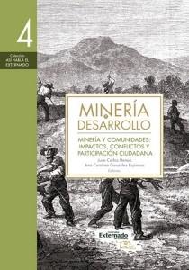 Minería y desarrollo. Tomo 4: Minería y comunidades: impactos, conflictos y participación ciudadana