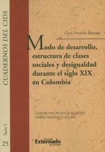 Modo de desarrollo, estructura de clases sociales y desigualdad durante el siglo XIX en Colombia