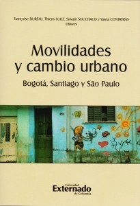 Movilidades y cambio urbano Bogotá, Santiago y Sao Paulo