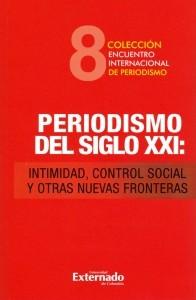 Periodismo del Siglo XXI: intimidad, control social y otras nuevas fronteras