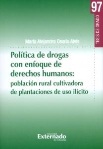 Política de drogas con enfoque de derechos humanos: población rural cultivadora de plantaciones de uso ilícito.
