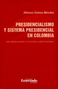Presidencialismo y sistema presidencial en Colombia.