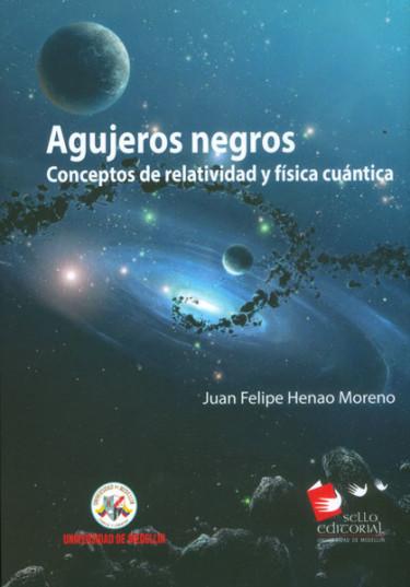 Agujeros negros. Conceptos de relatividad y física cuántica