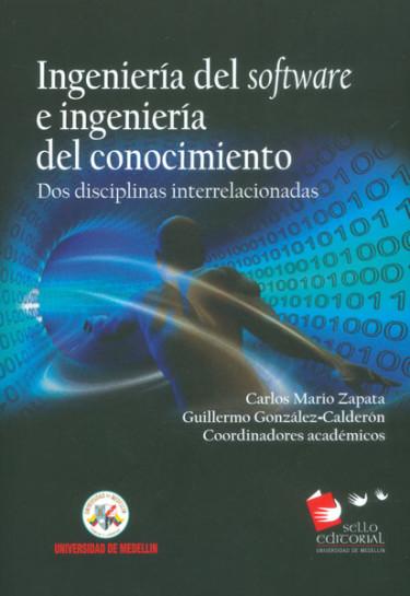 Ingeniería del software e ingeniería del conocimiento. Dos disciplinas interrelacionadas
