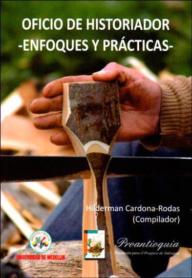 Oficio de historiador - Enfoques y prácticas -
