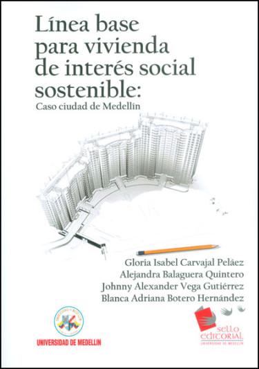Línea base para vivienda de interés social sostenible: caso ciudad de Medellín