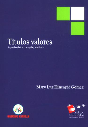 Títulos valores. (Segunda edición corregida y ampliada)