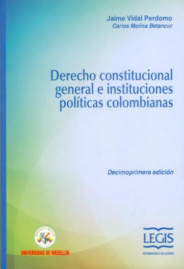 Derecho constitucional general e instituciones políticas colombianas 11ra Ed.