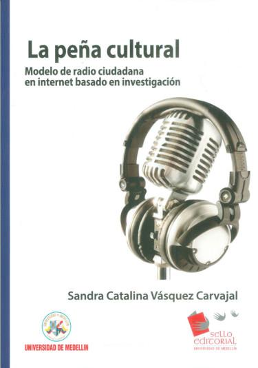 La peña cultural. Modelo de radio ciudadana en inernet basado en investigación