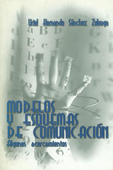Modelos y esquemas de comunicación. Algunos acercamientos