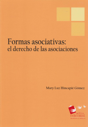 Formas Asociativas: El Derecho de las Asociaciones