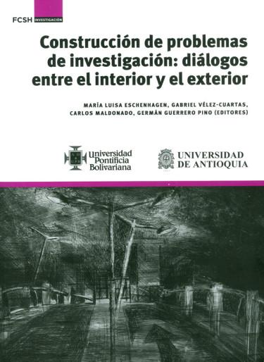 Construcción de problemas de investigación: diálogos entre el interior y el exterior