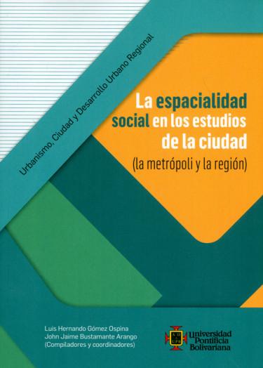 La espacialidad social en los estudios de la ciudad (la metrópoli y la religión)