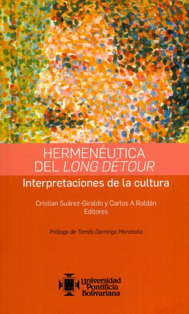 Hermenéutica del Long Détour. Interpretaciones de la cultura