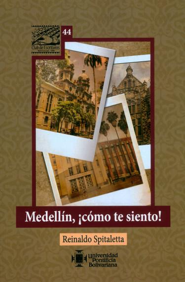 Medellín, ¡Cómo te siento!