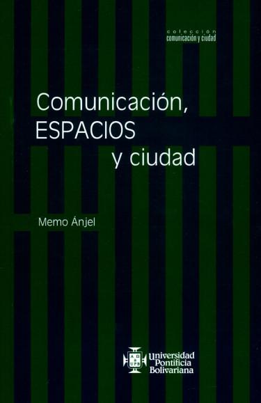Comunicación, espacios y ciudad