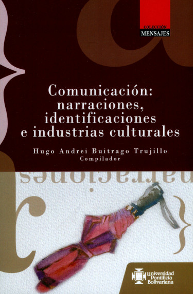 Comunicación: Narraciones, identificaciones e industrias culturales.