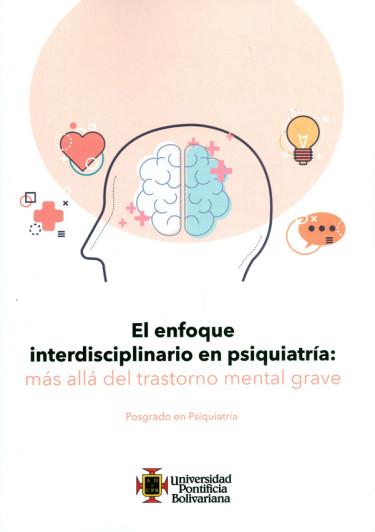 El enfoque interdisciplinario en psiquiatría: más allá del trastorno mental grave