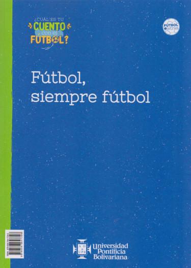 Fútbol, Siempre Fútbol.