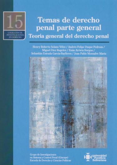 Temas de Derecho Penal Parte General Teoría General del Derecho Penal