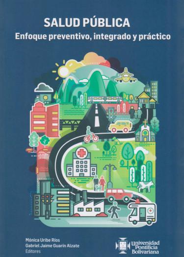 Salud Pública. Enfoque preventivo, integrado y práctico