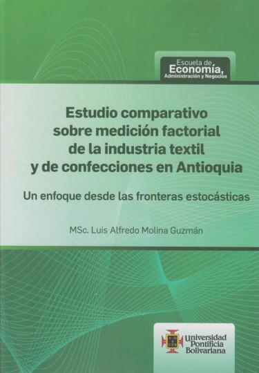 Estudio Comparativo sobre Medición Factorial de la Industria Textil y de Confecciones en Antioquia