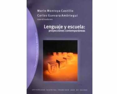 Lenguaje y escuela: proyecciones contemporáneas