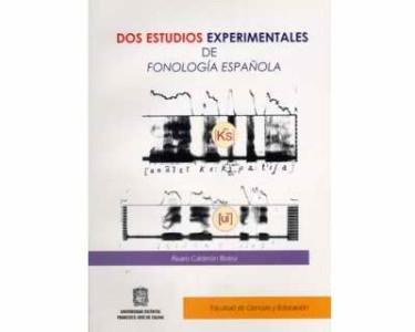Dos estudios experimentales de fonología española